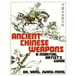 Ancient Chinese Weapons A Martial Artist's Guide Book 1-886969-67-1