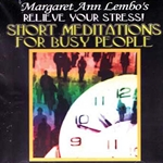 Short Meditations for Busy People: Relieve Your Stress! by Margaret Ann Lembo CD 45-USHOMED