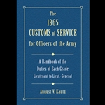 The 1865 Customs of Service for Officers in the Army 71-00061