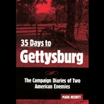 35 Days to Gettysburg: The Campaign Diaries of Two American Enemies