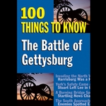 The Battle of Gettysburg: 100 Things to Know 71-34257