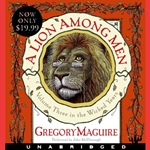 A Lion Among Men Unabridged CD by Gregory Maguire 80-906206